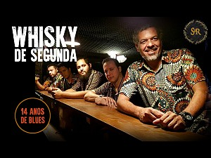 Whisky de Segunda: 14 anos do mais puro blues clássico